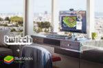 BlueStacks intègre Twitch pour proposer le streaming de jeux et de contenus mobiles