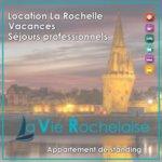 La Vie Rochelaise - Logement de qualité pour vos vacances à La Rochelle